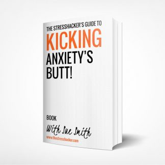 guide, beating anxiety, combat anxiety, overcome, kicking anxietys butt, the stresshacker, ebook, pdf